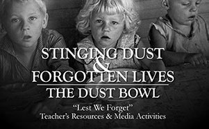 Stinging Dust and Forgotten Lives: The Dust Bowl